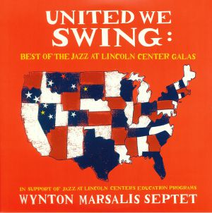 WYNTON MARSALIS SEPTET - United We Swing: Best Of The Jazz At Lincoln Center Galas