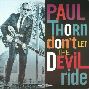 THORN, Paul - Don't Let The Devil Ride
