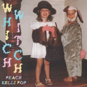 PEACH KELLI POP - Which Witch (Record Store Day 2018)