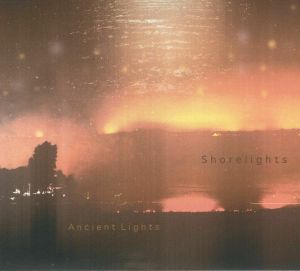 SHORELIGHTS - Ancient Lights