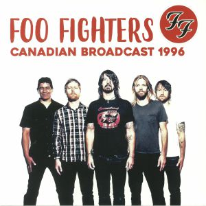 FOO FIGHTERS - Canadian Broadcast 1996 (remastered)