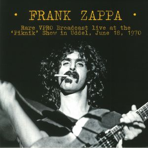 ZAPPA, Frank - Rare VPRO Broadcast Live At The Piknik Show In Ulden June 18, 1970 (remastered)