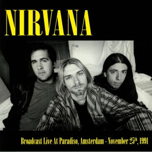 NIRVANA - Broadcast Live At The Paradiso Amsterdam November 25th 1991