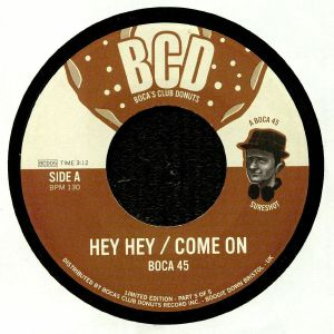 BOCA 45 - Hey Hey/Come On