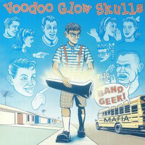 VOODOO GLOW SKULLS - The Band Geek Mafia (reissue)