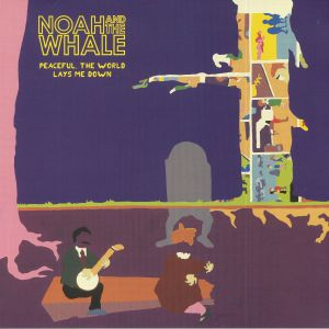 NOAH & THE WHALE - Peaceful The World Lays Me Down (reissue)