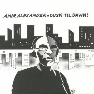 ALEXANDER, Amir - Dusk Til Dawn