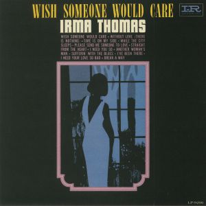 THOMAS, Irma - Wish Someone Would Care (reissue)