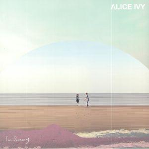 IVY, Alice - I'm Dreaming