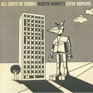 HANNETT, Martin/STEVE HOPKINS - All Sorts Of Heroes