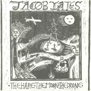 YATES, Jacob - The Hare The Moon The Drone