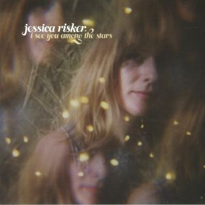RISKER, Jessica - I See You Among The Stars