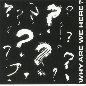 STILLBORN CHRISTIANS/NO LABELS/BLOODMOBILE/COC - Why Are We Here? (reissue) (Record Store Day 2018)