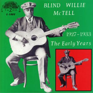 McTELL, Blind Willie - The Early Years 1927-1933
