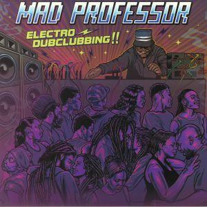 MAD PROFESSOR - Electro Dubclubbing!!