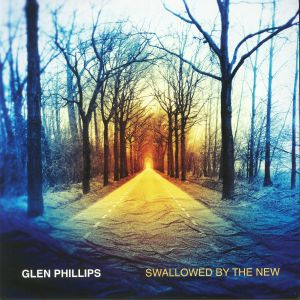 PHILLIPS, Glen - Swallowed By The New