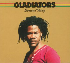 GLADIATORS, The - Serious Thing