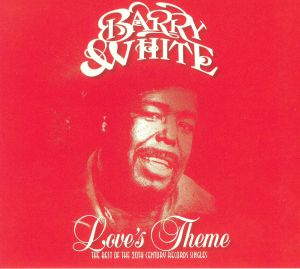 WHITE, Barry - Love's Theme: The Best Of The 20th Century Records Singles