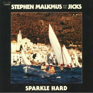 MALKMUS, Stephen & THE JICKS - Sparkle Hard: Deluxe Edition