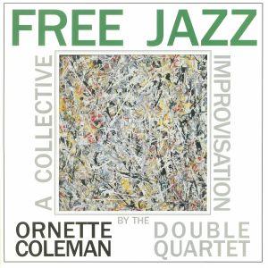 ORNETTE COLEMAN DOUBLE QUARTET - Free Jazz (reissue)