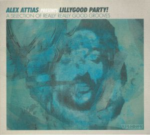ATTIAS, Alex/VARIOUS - LillyGood Party!: A Selection Of  Really Really Good Grooves