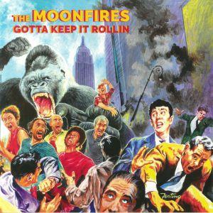 MOONFIRES, The - Gotta Keep It Rollin
