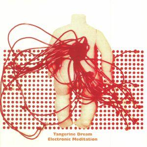 TANGERINE DREAM - Electronic Meditation (reissue)