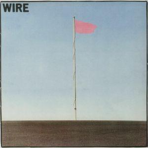 WIRE - Pink Flag (reissue)