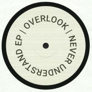 OVERLOOK - Never Understand EP