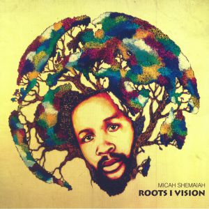 SHEMAIAH, Micah - Roots I Vision