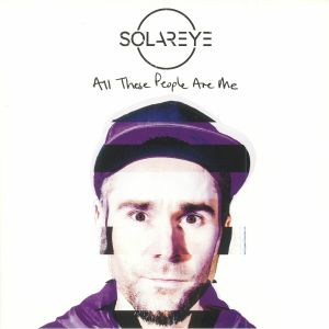 SOLAREYE - All These People Are Me