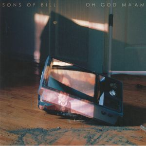 SONS OF BILL - Oh God Ma'Am