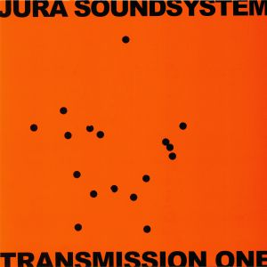 VARIOUS - Jura Soundsystem Presents Transmission One