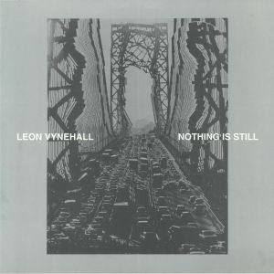 VYNEHALL, Leon - Nothing Is Still