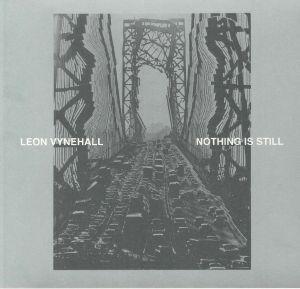 VYNEHALL, Leon - Nothing Is Still