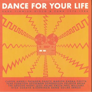VARIOUS - Dance For Your Life: Rare Finnish Funk & Disco 1976-1986