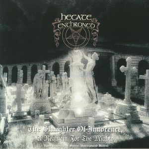 HECATE ENTHRONED - The Slaughter Of Innocence A Requiem For The Mighty/Upon Promeathean Shores (Unscriptured Waters)
