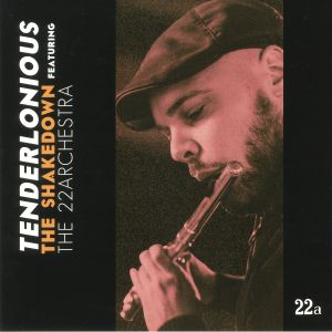 TENDERLONIOUS feat THE 22ARCHESTRA - The Shakedown
