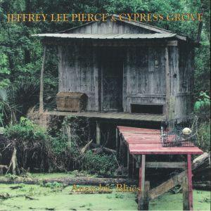 PIERCE, Jeffrey Lee /CYPRESS GROVE - Anarchic Blues