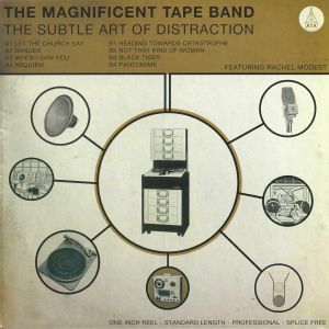 MAGNIFICENT TAPE BAND, The feat Rachel Modest - The Subtle Art Of Distraction