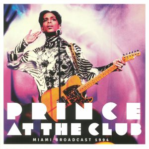 Prince - At The Club: Miami Broadcast 1994