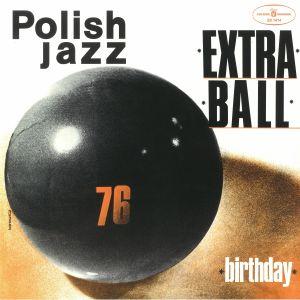 EXTRA BALL - Birthday
