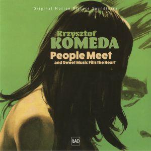 KRYZSTOF KOMEDA - People Meet & Sweet Music Fills The Heart (Soundtrack)