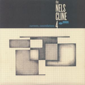 NELS CLINE 4, The - Currents Constellations