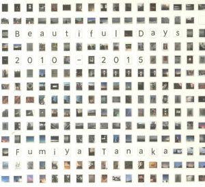 TANAKA, Fumiya - Beautiful Days 2010-2015