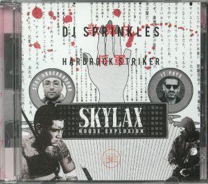DJ SPRINKLES/HARDROCK STRIKER/VARIOUS - Skylax House Explosion