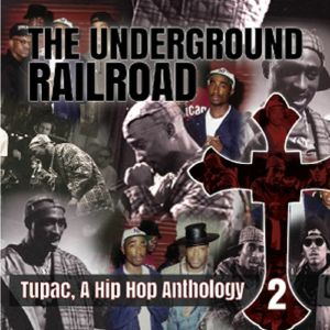2 PAC/VARIOUS - The Underground Railroad: A Hip Hop Anthology 2