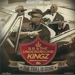 BB & THE UNDERGROUND KINGZ/AMERIGO GAZAWAY - The Trill Is Gone