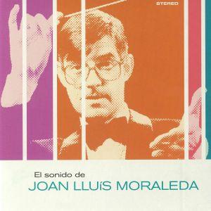 MORALEDA, Joan Lluis - El Sonido De Joan Lluis Moraleda