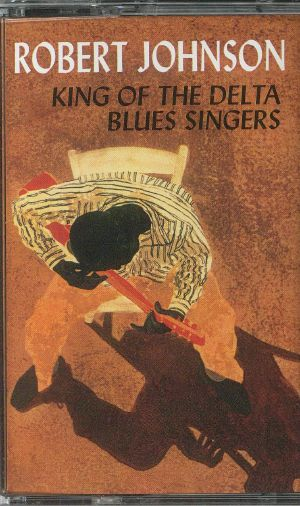 JOHNSON, Robert - King Of The Delta Blues Singers